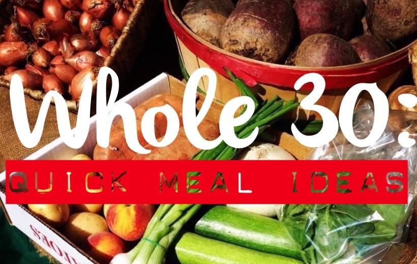 Whole 30: Quick Meal Ideas / WhereverILodge.com